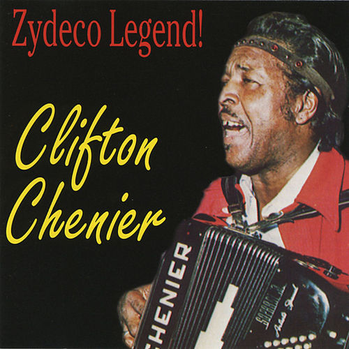 Zydeco Legend! de Clifton Chenier