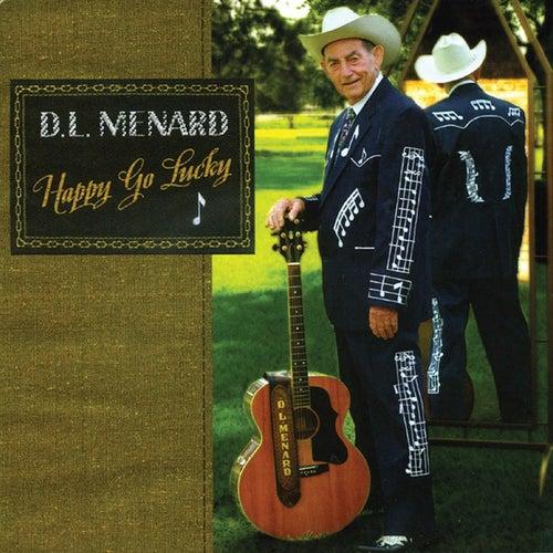 Happy Go Lucky de D.L. Menard