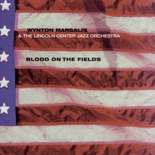 Blood On The Fields von Wynton Marsalis