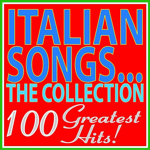 Italian songs... The collection... 100 greatest hits! von Various Artists