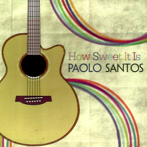 How Sweet It Is by Paolo Santos