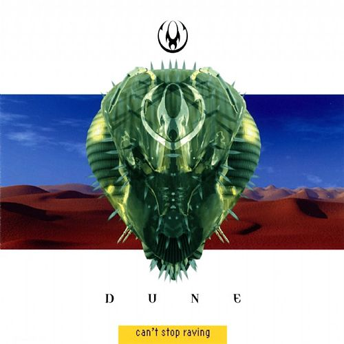 Can't Stop Raving by Dune