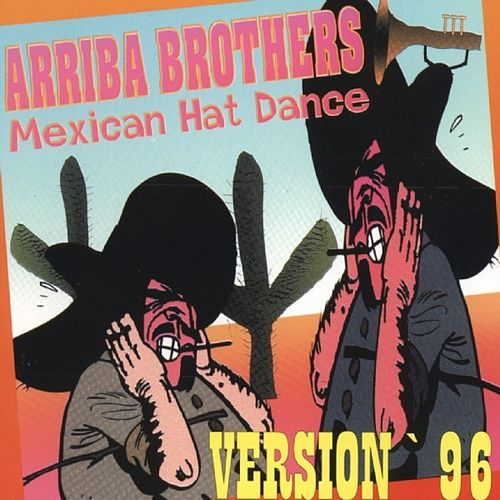 Mexican Hat Dance (Mexican Disco Mix) by Arriba Brothers