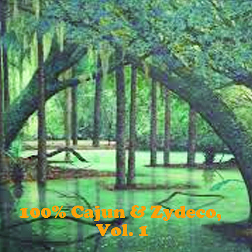 100% Cajun & Zydeco, Vol. 1 de Various Artists