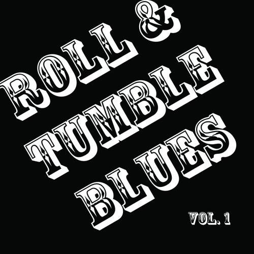 Roll & Tumble Blues, Vol. 1 de Various Artists