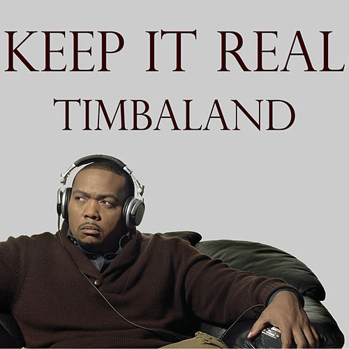 Keep It Real de Timbaland