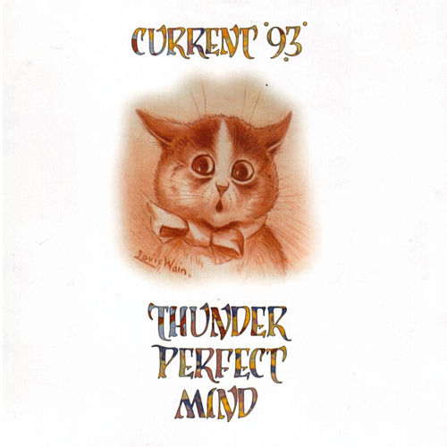 Thunder Perfect Mind by Current 93