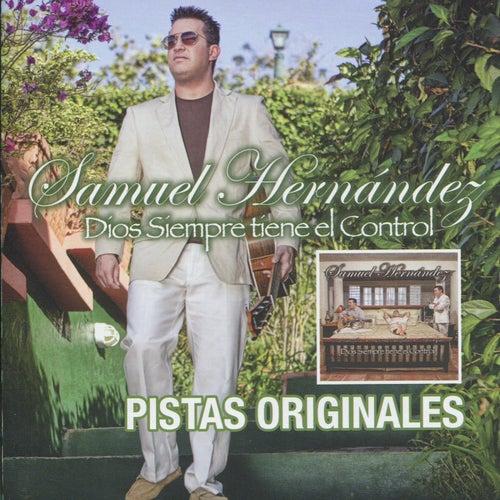 Díos Síempre Tíene el Control (Pistas Originales) de Samuel Hernández
