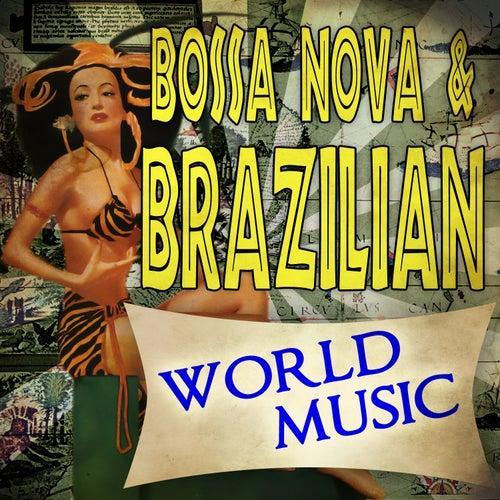 Bossa Nova & Brazilian World Music by Various Artists