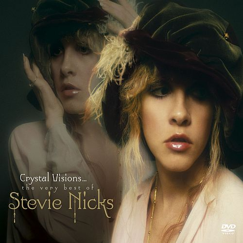 Crystal Visions...The Very Best of Stevie Nicks by Stevie Nicks