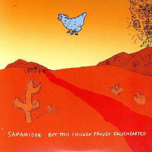 But This Chicken Proved Falsehearted by Samamidon