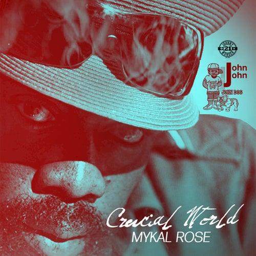 Crucial World de Mykal Rose