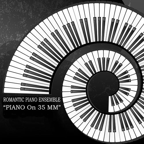 Piano On 35 Mm by Romantic Piano Ensemble
