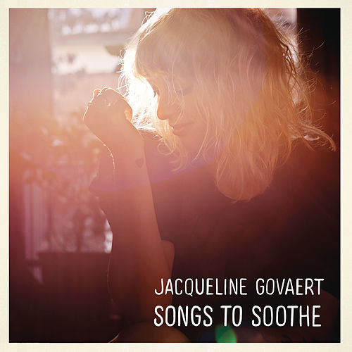 Songs to Soothe by Jacqueline Govaert