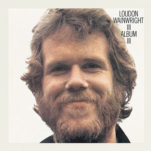 Album III de Loudon Wainwright III