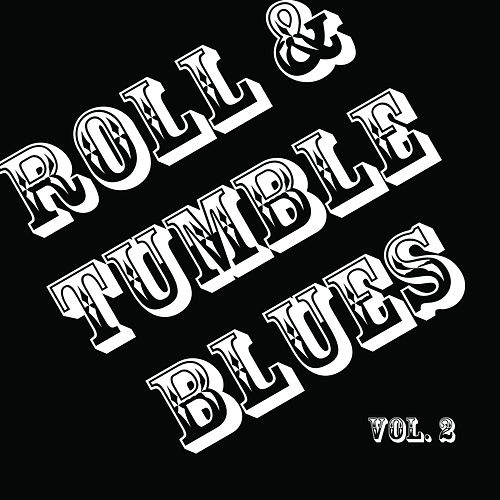 Roll & Tumble Blues, Vol. 2 de Various Artists