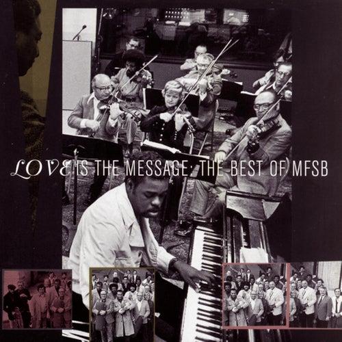 The Best Of MFSB:  Love Is The Message de MFSB