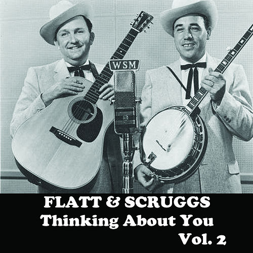 Thinking About You, Vol. 2 von Flatt and Scruggs