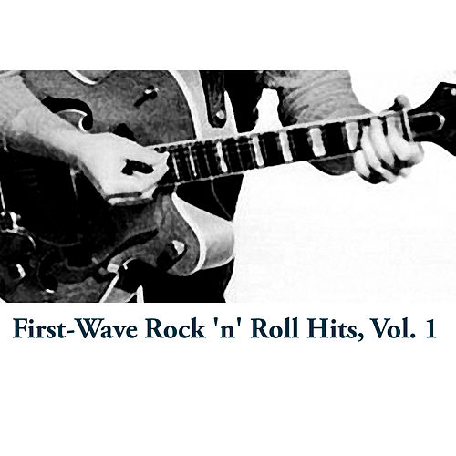 First-Wave Rock 'N' Roll Hits, Vol. 1 de Various Artists