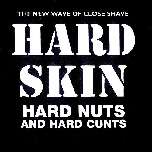 Hard Nuts and Hard Cunts de Hard Skin