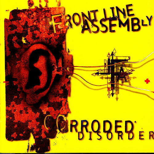 Corroded Disorder von Front Line Assembly