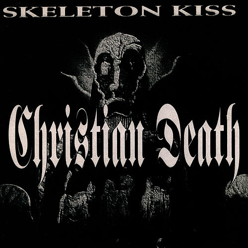 Skeleton Kiss by Christian Death