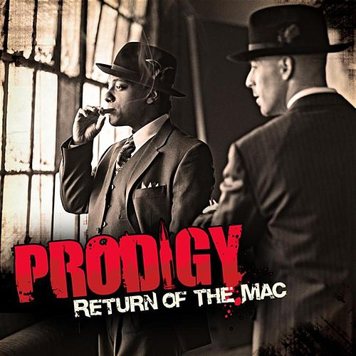 Return Of The Mac by Prodigy (of Mobb Deep)