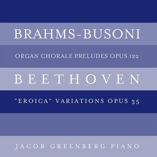 Brahms-Busoni: Organ Chorale Preludes, Op. 122; Beethoven: