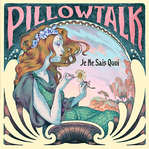 Je Ne Sais Quoi by Pillowtalk