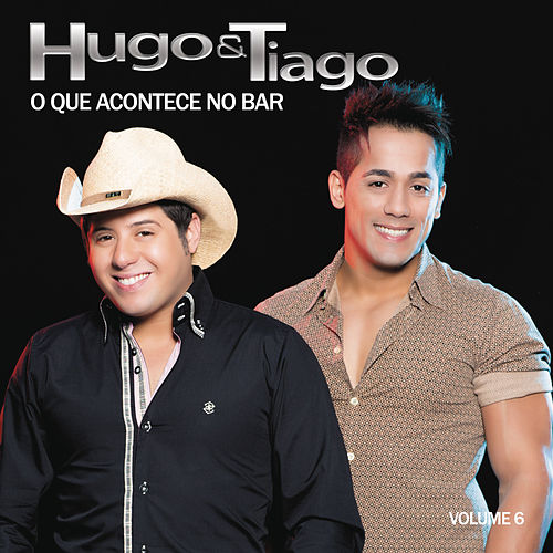 O Que Acontece no Bar, Vol. 6 di Hugo & Tiago