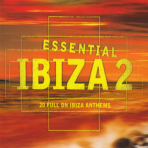 Essential Ibiza 2 by Various Artists