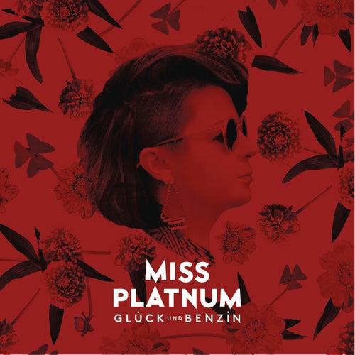 Glück und Benzin von Miss Platnum