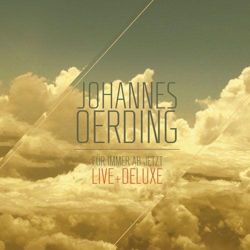 Für immer ab jetzt - Live und Deluxe von Johannes Oerding