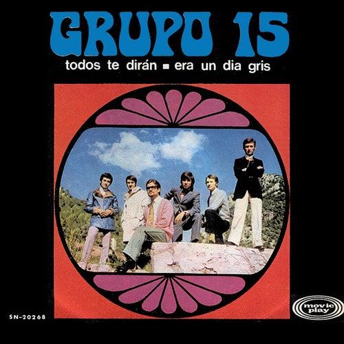 Todos te dirán by Grupo 15