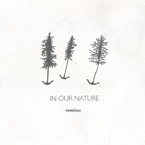In Our Nature Remixes by José González