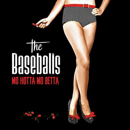 Mo Hotta Mo Betta de The Baseballs