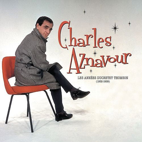 Best of les années Ducretet Thomson (1952-1959) von Charles Aznavour