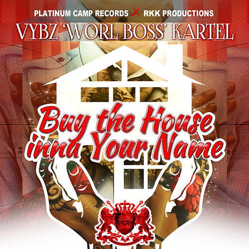 Buy Di House Inna Your Name - Single by VYBZ Kartel