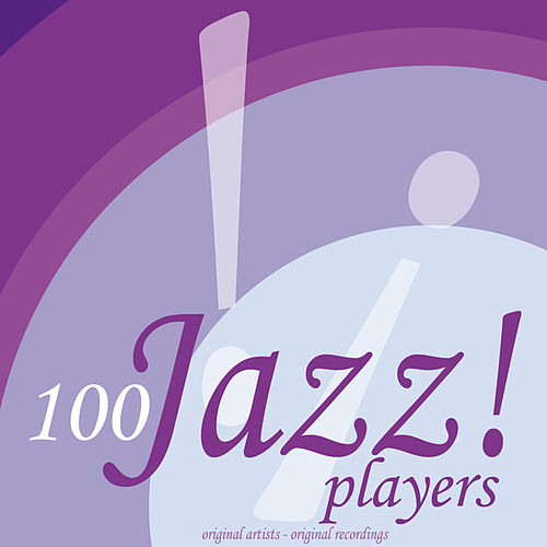 100 Jazz Players von Various Artists