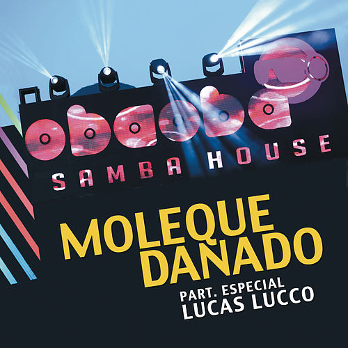 Moleque Danado by Oba Oba Samba House