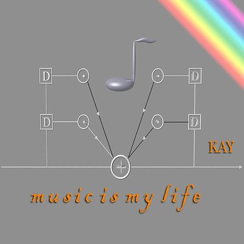 Music Is My Life by Kay