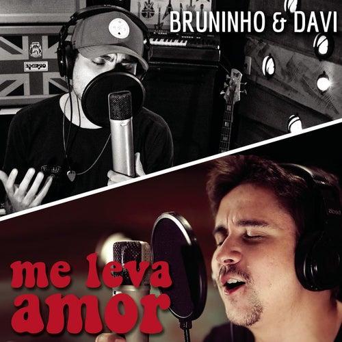 Me Leva Amor de Bruninho & Davi