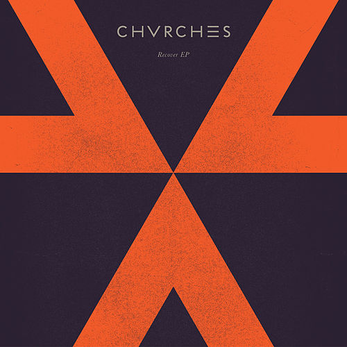 Recover EP by Chvrches