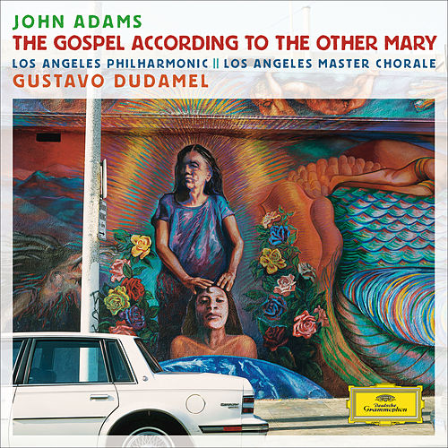 Adams: The Gospel According To The Other Mary by John Adams