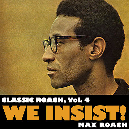 Classic Roach, Vol. 4: We Insist! de Max Roach