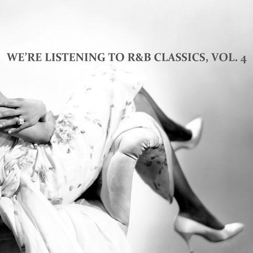 We're Listening to R&B Classics, Vol. 4 de Various Artists