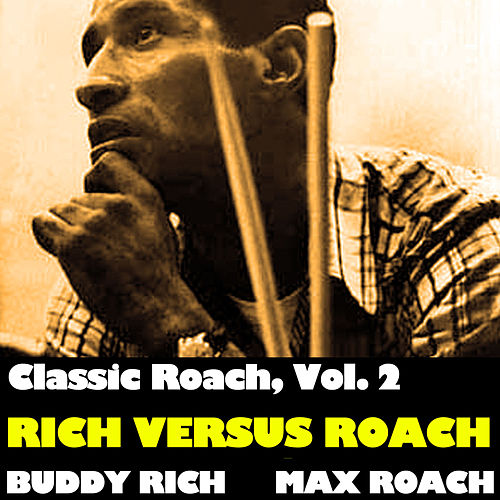 Classic Roach, Vol. 2: Rich Versus Roach de Max Roach