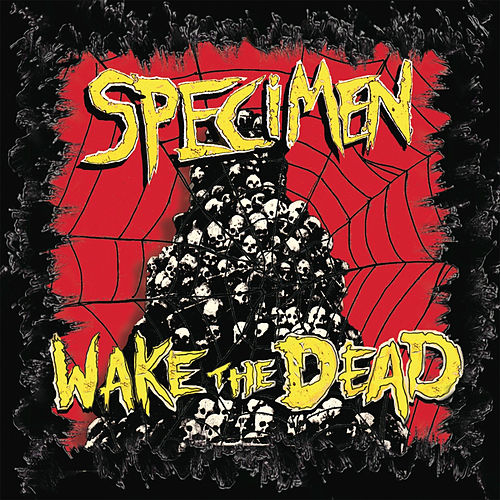 Wake the Dead de Specimen