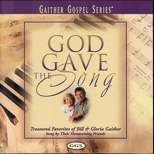 God Gave The Song: Treasured Favorites Of... by Bill & Gloria Gaither