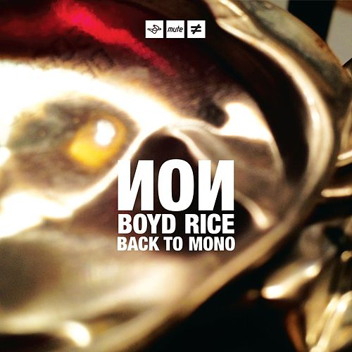 Back To Mono by Boyd Rice